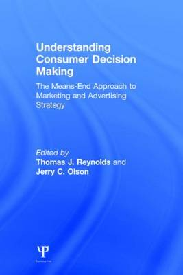 Understanding Consumer Decision Making: The Means-end Approach To Marketing and Advertising Strategy (Hardback)