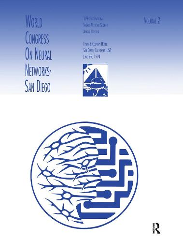 World Congress on Neural Networks: 1994 International Neural Network Society Annual Meeting - INNS Series of Texts, Monographs, and Proceedings Series (Hardback)