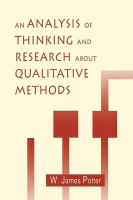 An Analysis of Thinking and Research About Qualitative Methods - Routledge Communication Series (Paperback)