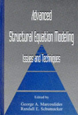 Advanced Structural Equation Modeling: Issues and Techniques (Hardback)