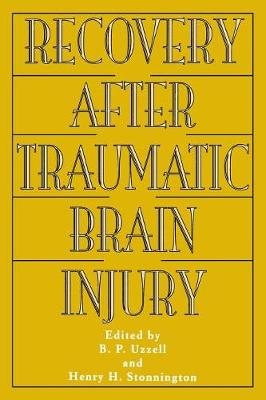Recovery After Traumatic Brain Injury - Institute for Research in Behavioral Neuroscience Series (Paperback)