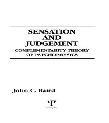 Sensation and Judgment: Complementarity Theory of Psychophysics - Scientific Psychology Series (Hardback)