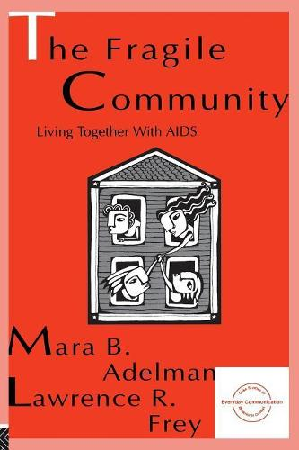 The Fragile Community: Living Together With Aids - Everyday Communication Series (Paperback)