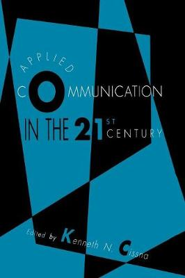 Applied Communication in the 21st Century - Routledge Communication Series (Paperback)