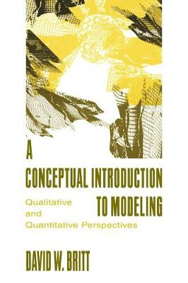 A Conceptual Introduction To Modeling: Qualitative and Quantitative Perspectives (Paperback)