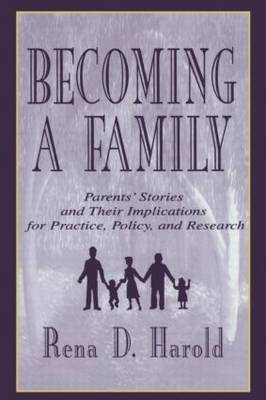 Becoming A Family: Parents' Stories and Their Implications for Practice, Policy, and Research (Paperback)