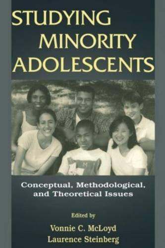 Studying Minority Adolescents: Conceptual, Methodological, and Theoretical Issues (Paperback)