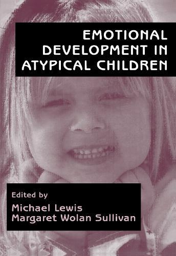 Emotional Development in Atypical Children (Hardback)