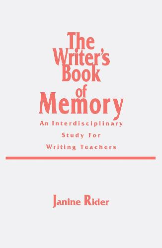 The Writer's Book of Memory: An Interdisciplinary Study for Writing Teachers (Hardback)