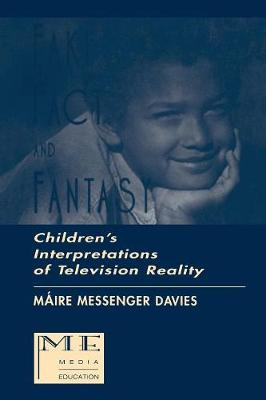 Fake, Fact, and Fantasy: Children's Interpretations of Television Reality - Routledge Communication Series (Paperback)