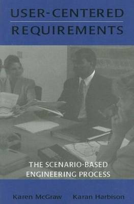 User-centered Requirements: The Scenario-based Engineering Process (Paperback)