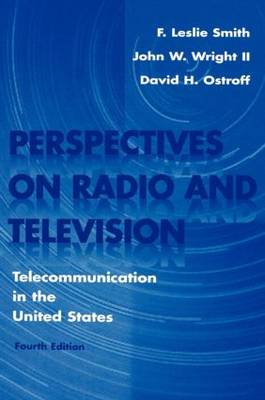 Perspectives on Radio and Television: Telecommunication in the United States - Routledge Communication Series (Hardback)