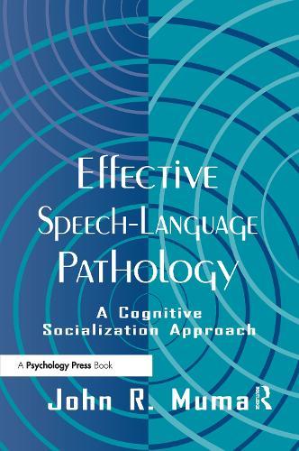 Effective Speech-language Pathology: A Cognitive Socialization Approach (Hardback)
