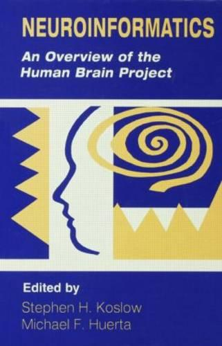 Neuroinformatics: An Overview of the Human Brain Project - Progress in Neuroinformatics Research Series (Hardback)