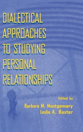 Dialectical Approaches to Studying Personal Relationships (Hardback)