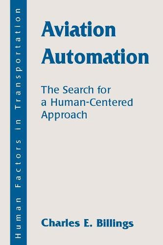 Aviation Automation: The Search for A Human-centered Approach - Human Factors in Transportation (Paperback)