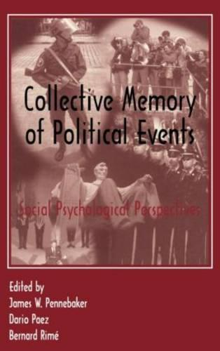 Collective Memory of Political Events: Social Psychological Perspectives (Hardback)