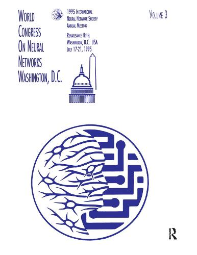 Proceedings of the 1995 World Congress on Neural Networks - INNS Series of Texts, Monographs, and Proceedings Series (Hardback)