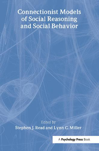 Connectionist Models of Social Reasoning and Social Behavior (Hardback)