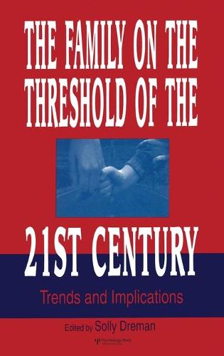 The Family on the Threshold of the 21st Century: Trends and Implications (Hardback)