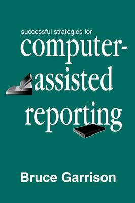 Successful Strategies for Computer-assisted Reporting - Routledge Communication Series (Paperback)