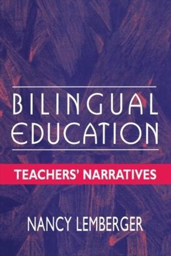 Bilingual Education: Teachers' Narratives (Paperback)