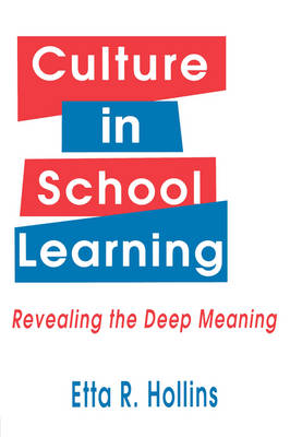 Culture in School Learning: Revealing the Deep Meaning (Paperback)