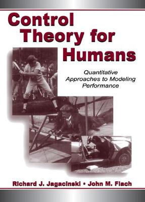 Control Theory for Humans: Quantitative Approaches To Modeling Performance (Paperback)