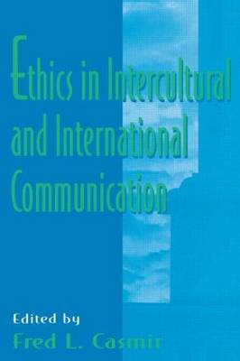 Ethics in intercultural and international Communication - Routledge Communication Series (Paperback)