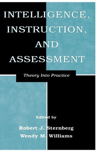 Intelligence, Instruction, and Assessment: Theory Into Practice - Educational Psychology Series (Paperback)
