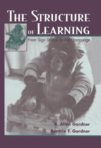 The Structure of Learning: From Sign Stimuli To Sign Language (Hardback)