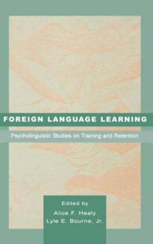 Foreign Language Learning: Psycholinguistic Studies on Training and Retention (Hardback)