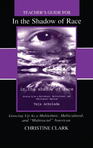Teacher's Guide for in the Shadow of Race: Growing Up As a Multiethnic, Multicultural, and Multiracial American (Paperback)