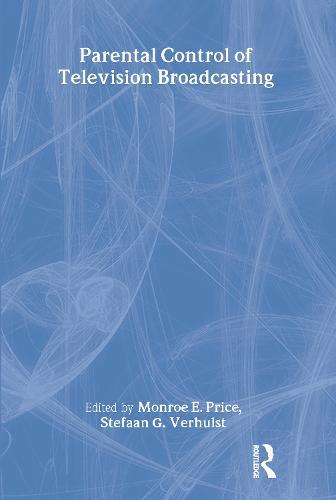 Parental Control of Television Broadcasting - Routledge Communication Series (Hardback)