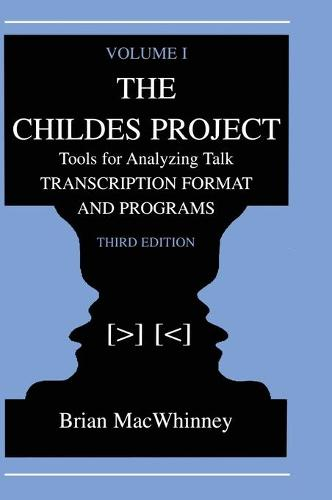 The Childes Project: Tools for Analyzing Talk, Volume I: Transcription format and Programs (Hardback)