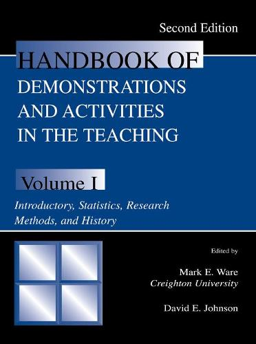 Handbook of Demonstrations and Activities in the Teaching of Psychology: Volume I: Introductory, Statistics, Research Methods, and History (Paperback)