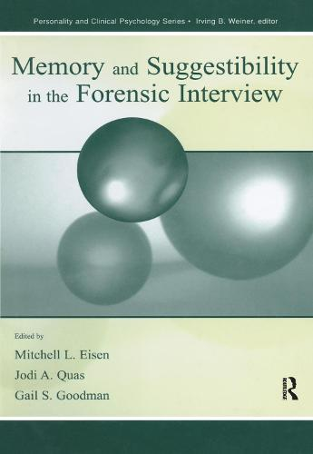 Memory and Suggestibility in the Forensic Interview - Personality and Clinical Psychology (Hardback)