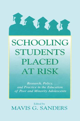 Schooling Students Placed at Risk: Research, Policy, and Practice in the Education of Poor and Minority Adolescents (Paperback)