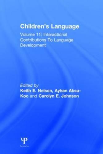 Children's Language: Volume 11: Interactional Contributions To Language Development (Hardback)