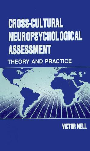 Cross-Cultural Neuropsychological Assessment: Theory and Practice (Hardback)