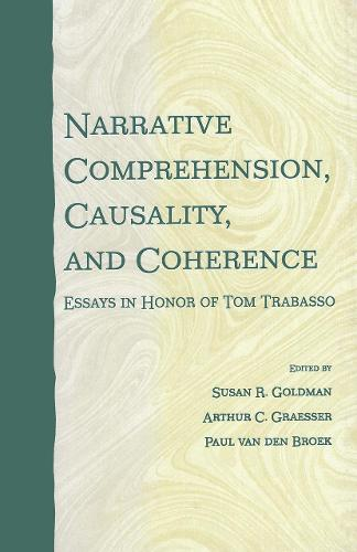 Narrative Comprehension, Causality, and Coherence: Essays in Honor of Tom Trabasso (Hardback)