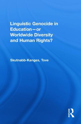 Linguistic Genocide in Education--or Worldwide Diversity and Human Rights? (Paperback)