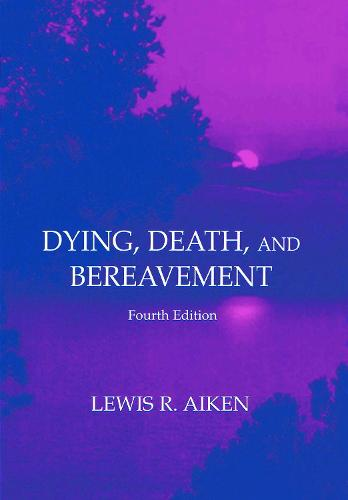 Dying, Death, and Bereavement (Hardback)