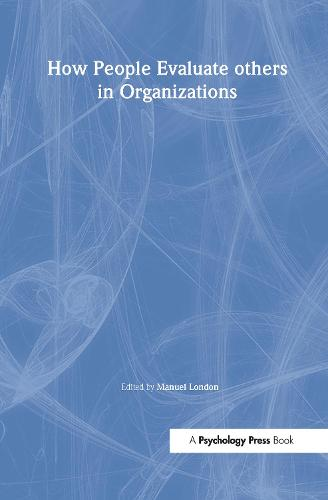 How People Evaluate Others in Organizations - Applied Psychology Series (Hardback)