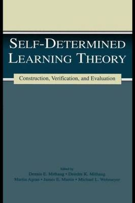 Self-determined Learning Theory: Construction, Verification, and Evaluation - The LEA Series on Special Education and Disability (Hardback)