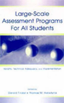 Large-scale Assessment Programs for All Students: Validity, Technical Adequacy, and Implementation (Hardback)