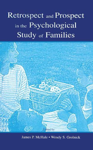 Retrospect and Prospect in the Psychological Study of Families (Hardback)