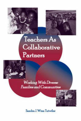 Teachers as Collaborative Partners: Working With Diverse Families and Communities (Paperback)