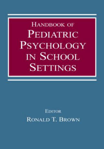 Handbook of Pediatric Psychology in School Settings (Hardback)