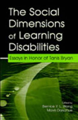 The Social Dimensions of Learning Disabilities: Essays in Honor of Tanis Bryan - The LEA Series on Special Education and Disability (Hardback)